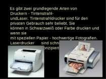 Es gibt zwei grundlegendeArten von Druckern-Tintenstrahl-undLaser.Tintens...