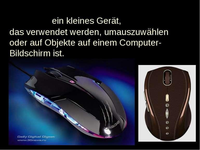 Mouse -ein kleinesGerät, dasverwendet werden, umauszuwählen oderauf Objek...