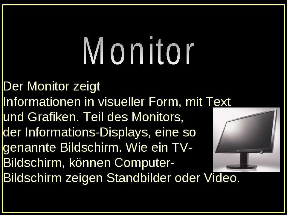 DerMonitor zeigt Informationeninvisueller Form,mitText und Grafiken.Tei...