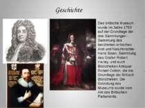 Das britische Museum wurde im Jahre 1753 auf der Grundlage der drei Sammlunge...