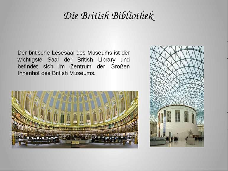 Der britische Lesesaal des Museums ist der wichtigste Saal der British Librar...