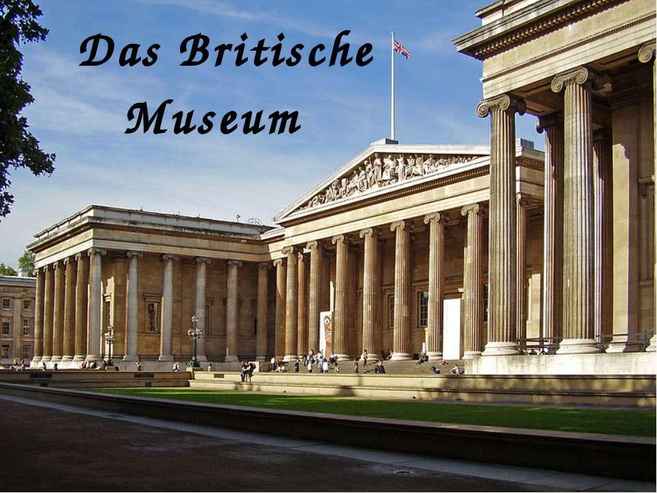 Das Britische Museum