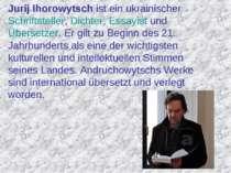 Jurij Ihorowytsch ist ein ukrainischerSchriftsteller,Dichter,Essayistund ...