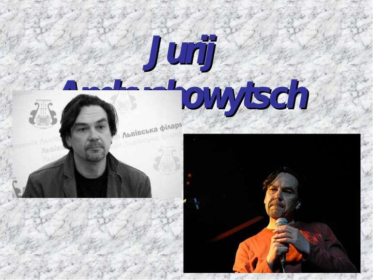 Jurij Andruchowytsch