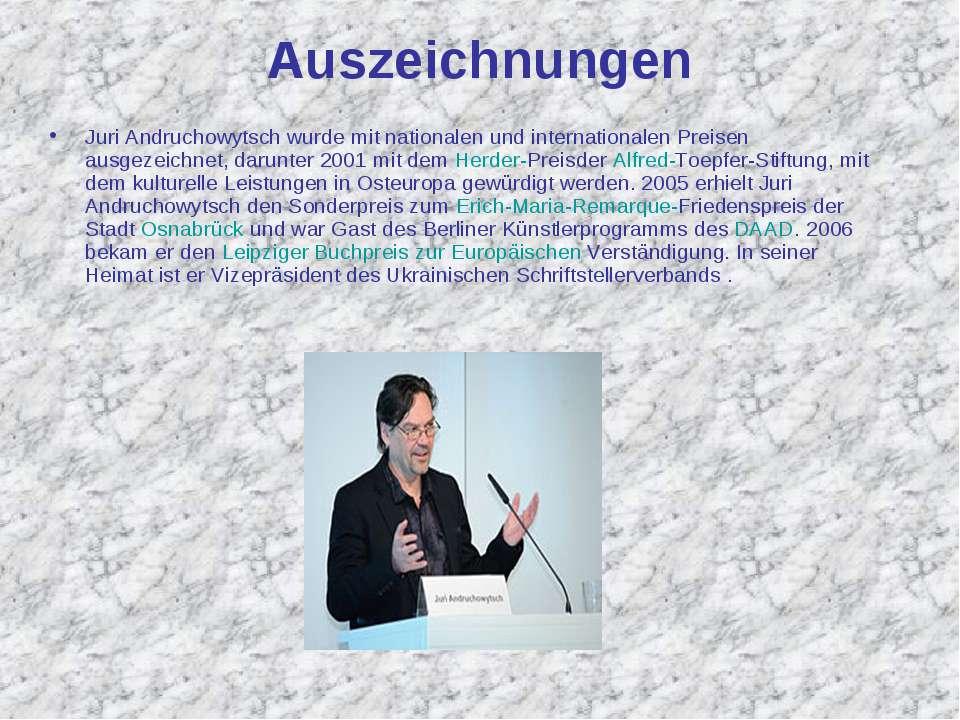 Auszeichnungen Juri Andruchowytsch wurde mit nationalen und internationalen P...