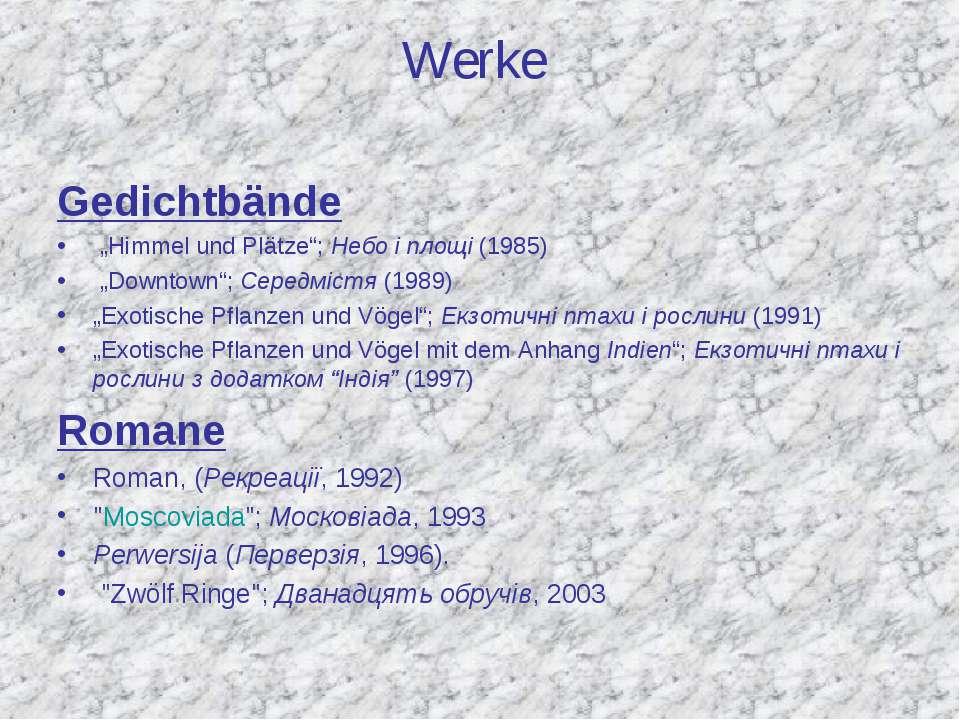 "Werke Gedichtbände ""Himmel und Plätze"";Небо і площі(1985) ""Downtown"";Серед..."