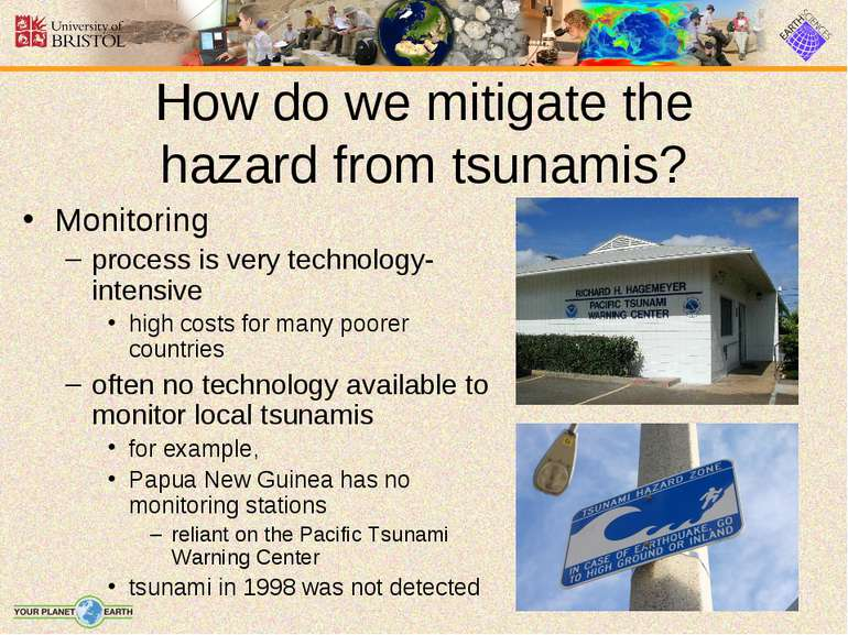 How do we mitigate the hazard from tsunamis? Monitoring process is very techn...