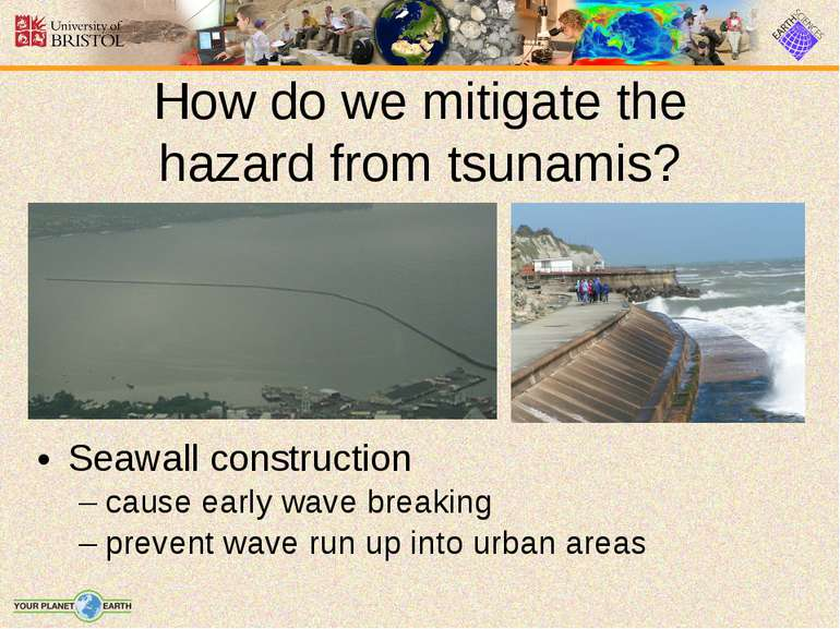 Seawall construction cause early wave breaking prevent wave run up into urban...