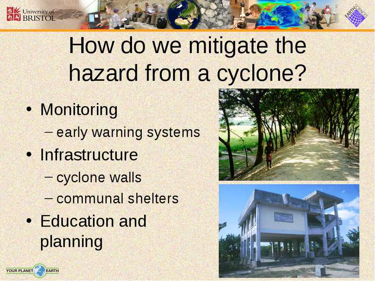 How do we mitigate the hazard from a cyclone? Monitoring early warning system...