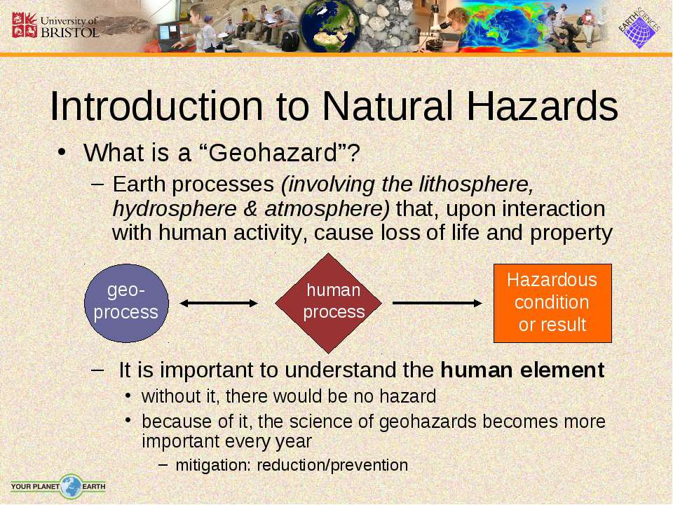"Introduction to Natural Hazards What is a ""Geohazard""? Earth processes (invol..."