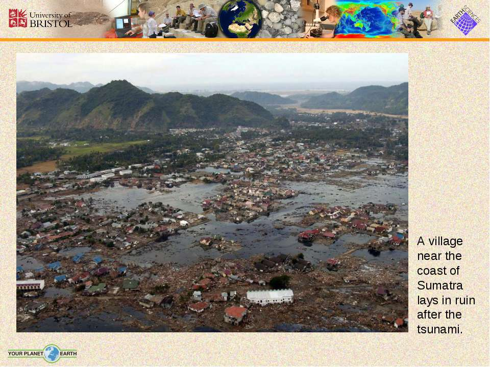 A village near the coast of Sumatra lays in ruin after the tsunami.