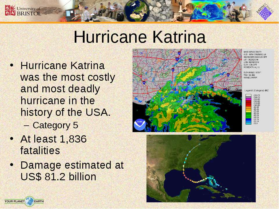 Hurricane Katrina Hurricane Katrina was the most costly and most deadly hurri...