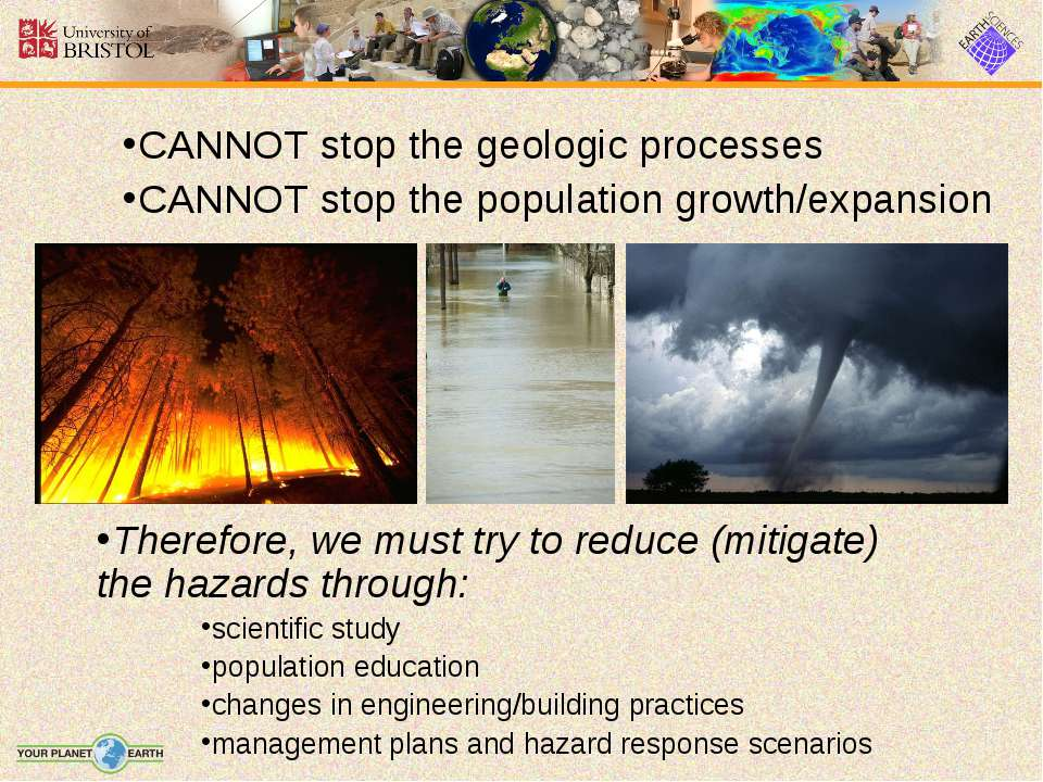 CANNOT stop the geologic processes CANNOT stop the population growth/expansio...