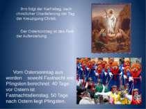 Ihm folgt der Karfreitag, nach christlicher Überlieferung der Tag der Kreuzig...