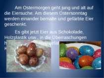 Am Ostermorgen geht jung und alt auf die Eiersuche. Am diesem Ostersonntag we...