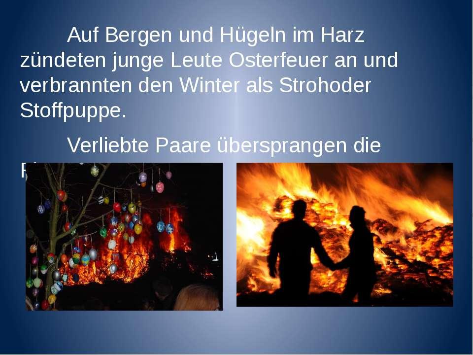 Auf Bergen und Hügeln im Harz zündeten junge Leute Osterfeuer an und verbrann...