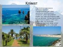 Клімат Португалія розташована в субтропічному поясі. Середземноморський кліма...