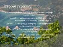 Історія туризму: Всю історію розвитку туризму можна розділити на чотири основ...