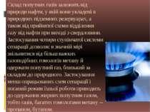 Склад попутних газів залежить від природи нафти, у якій вони укладені в приро...
