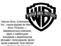 Warner Bros. Entertainment, Inc., також відома як Warner Bros. Pictures — аме...