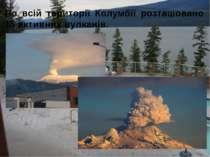 По всій території Колумбії розташовано 15 активних вулканів.