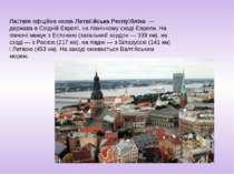 Ла твіяофіційна назваЛатві йська Респу бліка— держава вСхідній Європі, н...