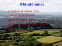 Maintenance Importance of national parks National Parks in the UK Zones of Na...