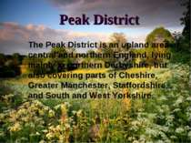 Peak District The Peak District is an upland area in central and northern Eng...
