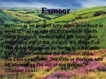 Exmoor Exmooris an area of hilly openmoorlandin westSomersetand northDe...