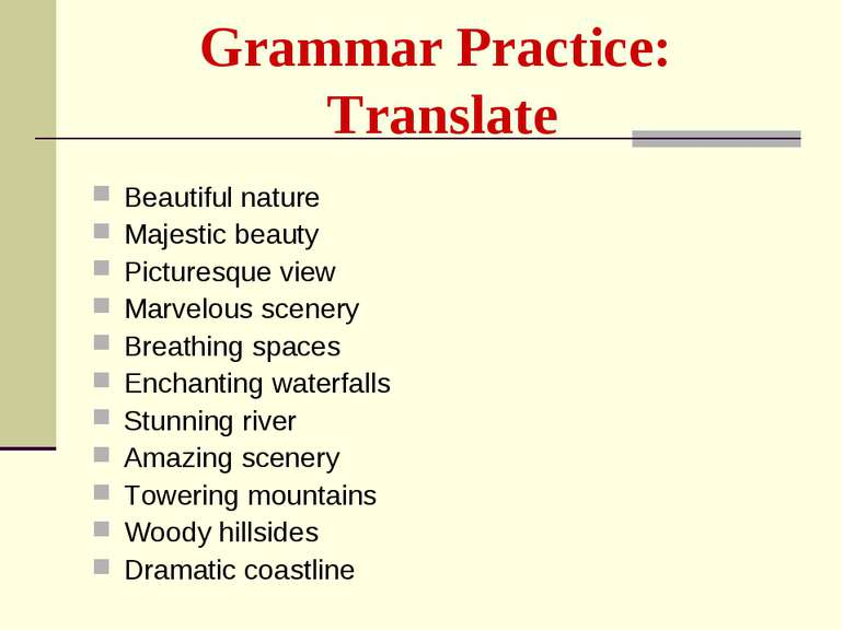 Grammar Practice: Translate Beautiful nature Majestic beauty Picturesque view...