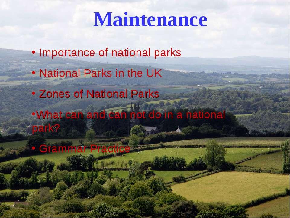 Maintenance Importanceof national parks National Parks in the UK Zonesof Na...