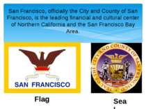 San Francisco, officially the City and County of San Francisco, is the leadin...