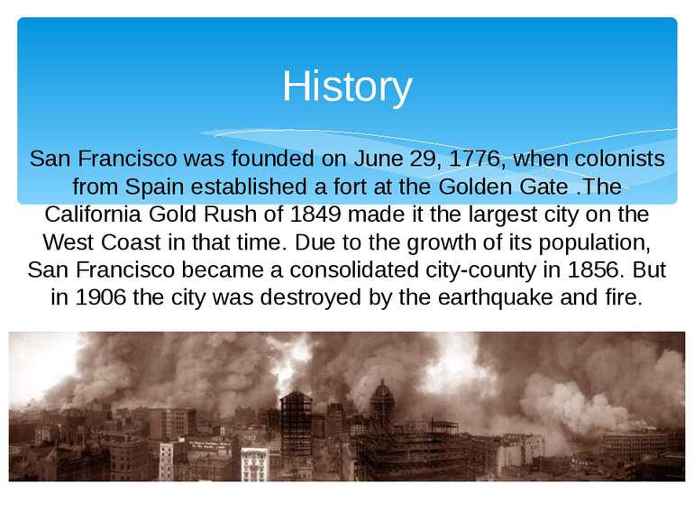 History San Francisco was founded on June 29, 1776, when colonists from Spain...