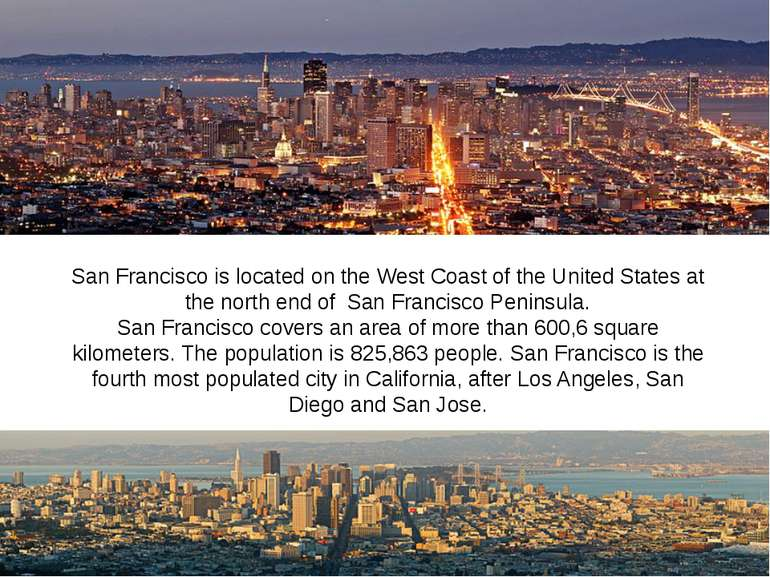 San Francisco is located on the West Coast of the United States at the north ...