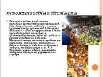 ХУДОЖЕСТВЕННЫЕ ПРОМЫСЛЫ Таиланд славится изделиями народных художественных пр...
