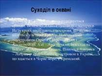 Суходіл в океані Серед вод Світового океану розміщується суходіл. Величезні д...