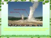 Гігантські гейзери викидають вгору струмені пари і киплячої води майже на 50 ...