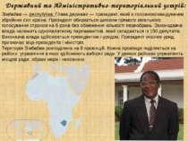 Державний та Адміністративно-територіальний устрій: Зімбабве—республіка. Гл...