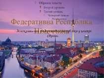 Федеративна Республіка Німеччина - демократична федеративна республіка у цент...