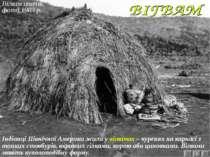 Вігвам апачів, фото 1903 р. Індіанці Північної Америки жили у вігвамах – куре...