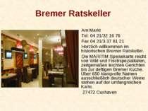 Bremer Ratskeller Am Markt Tel. 04 21/32 16 76 Fax 04 21/3 37 81 21 Herzlich ...