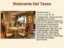 Ristorante Dal Tasso Schillerstraße 5 Tel. 0 47 21/3 87 18 Fischgerichte, lei...