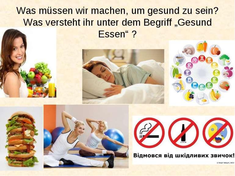 Was müssen wir machen, um gesund zu sein? Was versteht ihr unter dem Begriff ...