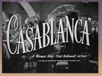 «Касабла нка»— американський кінофільм 1942 року, романтична драма, поставле...
