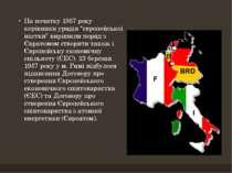 """На початку 1957 року керівники урядів """"європейської шістки"""" вирішили поряд з ..."""