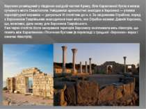 Херсонес розміщений у південно-західній частині Криму, біля Карантинної бухти...