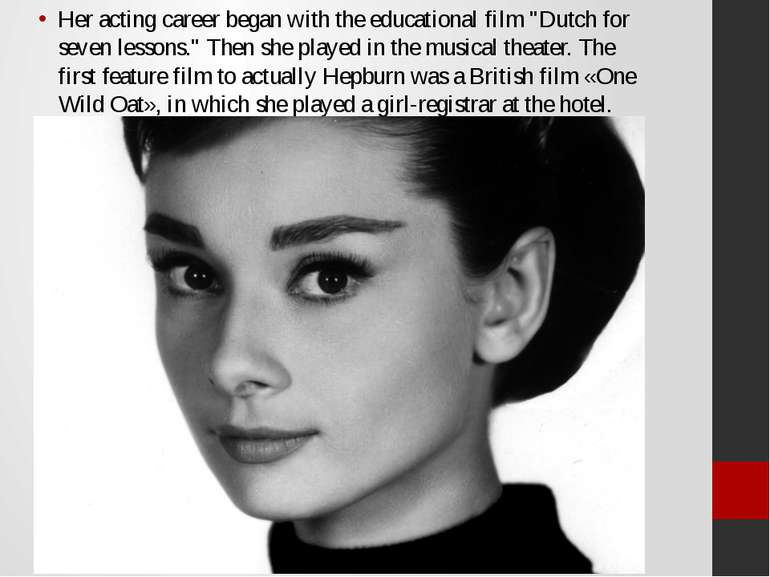 "Her acting career began with the educational film ""Dutch for seven lessons."" ..."