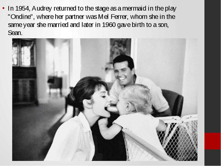 "In 1954, Audrey returned to the stage as a mermaid in the play ""Ondine"", wher..."