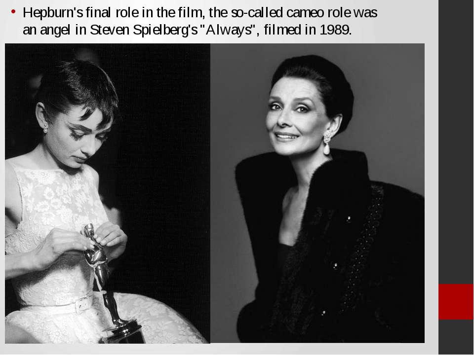 Hepburn's final role in the film, the so-called cameo role was an angel in St...