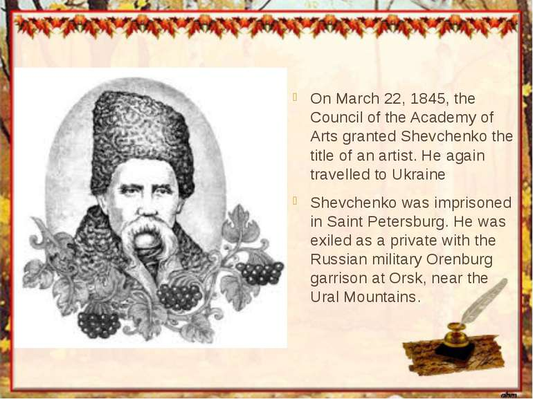 On March 22, 1845, the Council of the Academy of Arts granted Shevchenko the ...
